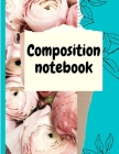 Composition notebook: Wide Ruled Lined Paper, Journal for Girls, Students Cover Image