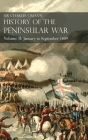 Sir Charles Oman's History of the Peninsular War Volume II: Volume II: January to September 1809 From The Battle of Corunna to the end of The Talavera Cover Image
