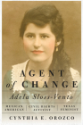 Agent of Change: Adela Sloss-Vento, Mexican American Civil Rights Activist and Texas Feminist Cover Image