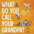What Do You Call Your Grandpa? Cover Image