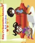 Baby J's Quarentine Adventure Cover Image
