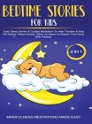 Bedtime Stories For Kids (2 in 1)Daily Sleep Stories& Guided Meditations To Help Kids & Toddlers Fall Asleep, Wake Up Happy& Deepen Their Bond With Pa Cover Image