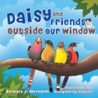 Daisy and Friends Outside Our Window Cover Image