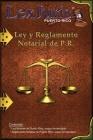 Ley Notarial de Puerto Rico y el Reglamento.: Ley Núm. 75 de 2 de julio de 1987, según enmendada y el Reglamento Notarial. Cover Image