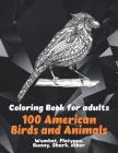 100 American Birds and Animals - Coloring Book for adults - Wombat, Platypus, Bunny, Shark, other Cover Image