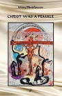 Christ Was a Female / Cristo Era Femmina Cover Image