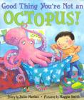 Good Thing You're Not an Octopus! Cover Image