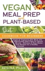 Vegan Meal Prep and Plant-Based Diet Cookbook for Beginners: Vegan & Vegetarian Diet Book with High-Protein Meal Plans for Muscle Growth - Delicious & Cover Image