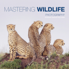 Mastering Wildlife Photography Cover Image