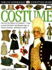 DK Eyewitness Books: Costume: Discover the History of Costumers from Ancient Loincloths and Roman Togas to Bus Cover Image