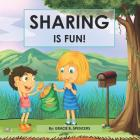 Sharing Is Fun!: A Children's Values Book Cover Image