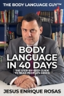 Body Language In 40 Days: The Step-By-Step guide to read people's minds Cover Image