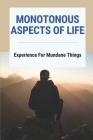 Monotonous Aspects Of Life: Experience For Mundane Things: Popular Fantasy Books Cover Image