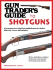 Gun Trader's Guide to Shotguns: A Comprehensive, Fully Illustrated Reference for Modern Shotguns with Current Market Values Cover Image