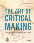 The Art of Critical Making: Rhode Island School of Design on Creative Practice Cover Image