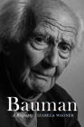 Bauman: A Biography Cover Image
