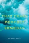 That Crazy Perfect Someday Cover Image