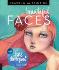 Drawing and Painting Beautiful Faces: A Mixed-Media Portrait Workshop Cover Image