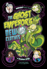 The Ghost Emperor's New Clothes: A Graphic Novel (Far Out Fairy Tales) Cover Image