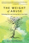 The Weight of Abuse: Releasing Fear and Feeling Safe in Your Body Cover Image
