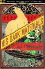 His Dark Materials and Philosophy (Popular Culture and Philosophy #132) Cover Image