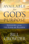 Available for God's Purpose: Lessons from the Life of Elisha Cover Image