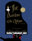 The Phantom of the Opera: Based on the novel by Gaston Leroux Cover Image