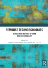 Feminist Technoecologies: Reimagining Matters of Care and Sustainability Cover Image