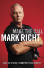 Make the Call: Game-Day Wisdom for Life's Defining Moments Cover Image