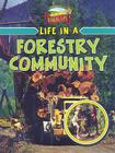 Life in a Forestry Community (Learn about Rural Life) Cover Image