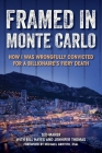 Framed in Monte Carlo: How I Was Wrongfully Convicted for a Billionaire's Fiery Death Cover Image