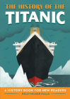 The History of the Titanic: A History Book for New Readers Cover Image