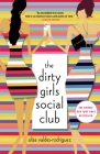 The Dirty Girls Social Club: A Novel Cover Image
