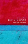 The Silk Road: A Very Short Introduction (Very Short Introductions) Cover Image