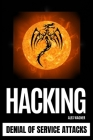 Hacking: Denial of Service Attacks Cover Image