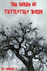 The Curse of Tattletale Birds Cover Image