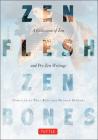 Zen Flesh, Zen Bones: A Collection of Zen and Pre-Zen Writings Cover Image