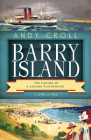Barry Island: The Making of a Seaside Playground, c. 1790–c. 1965 Cover Image