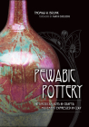 Pewabic Pottery: The American Arts and Crafts Movement Expressed in Clay Cover Image