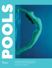 Pools: Lounging, Diving, Floating, Dreaming: Picturing Life at the Swimming Pool Cover Image