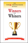 The Top 10 Distinctions Between Winners and Whiners Cover Image