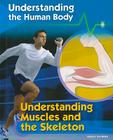 Understanding Muscles and the Skeleton (Understanding the Human Body (Library)) Cover Image