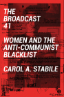 The Broadcast 41: Women and the Anti-Communist Blacklist Cover Image