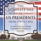 The Complete List of US Presidents from 1789 to 2016 - US History Kids Book Children's American History Cover Image