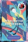 My Forever Super Hero Cover Image