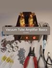 Vacuum Tube Amplifier Basics Cover Image