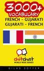 3000+ French - Gujarati Gujarati - French Vocabulary Cover Image