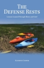 The Defense Rests: Lessons Learned Through Illness and Grief Cover Image