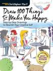 Draw 100 Things to Make You Happy: Step-By-Step Drawings to Nourish Your Creative Self Cover Image
