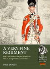 A Very Fine Regiment: The 47th Foot During the American War of Independence, 1773-1783 (From Reason to Revolution) Cover Image